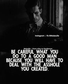I agree but I've been saying for years that I'm the perfect Asshole. Yup deal with it! Joker Quotes, Boy Quotes, Strong Quotes, Wisdom Quotes, True Quotes, Great Quotes, Positive Quotes, Quotes To Live By, Inspirational Quotes