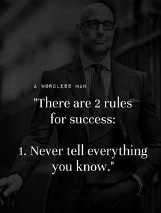 There are 2 rules for success..