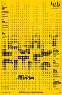 Poster courtesy of Tulane School of Architecture. on Inspirationde Type Posters, Graphic Design Posters, Graphic Design Typography, Typographic Poster, Typographic Design, Typography Inspiration, Graphic Design Inspiration, Book Design, Layout Design