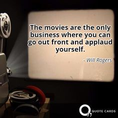 #oscars #hollywood #oscarssowhite http://quotecards.co/quotes/will-rogers/the-movies-are-the-only-business-where-you-can-go/349