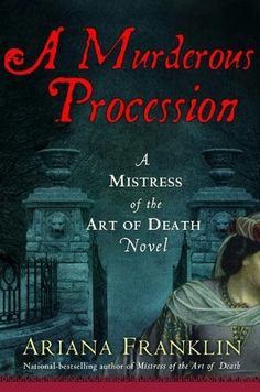 A Murderous Procession ** by Ariana Franklin - Wish list for Monette Fouché