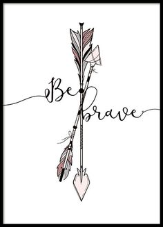 Brave Arrows Poster in the group Prints / Kids posters at Desenio AB Be Brave Tattoo, I Tattoo, Tattoo Small, Tattoo Flash, Tattoo Pain, Arrow Tattoos, Tatoos, Ankle Tattoos, Gun Tattoos