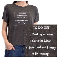 "Feed My Unicorn, Be Amazing Graphic Sharkbite Tee ""Feed my unicorn, go to the moon, meet Brad and Johnny, be amazing"" the best to-do list ever. A slight sharkbite hem, relaxed fit, and premium stretch rayon make this comfy, drapey graphic tee perfect for everyday casual wear. 🦄🌒👦🏼👦🏻... be amazing ✅.   Small Bust 20.5"" Length 22""-23""  Medium Bust 21.5"" Length 22.5""-24""  95% rayon 5% spandex  Made in the USA  *all measurements are approximate, I try to be as accurate as possible, but I'm…"