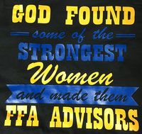 GOD FOUND SOME OF THE STRONGEST WOMEN AND MADE THEM FFA ADVISORS