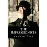 The Impressionists (Kindle Edition)By Andrew Biss