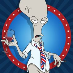 American Dad. Roger!....acts just like my best friend!