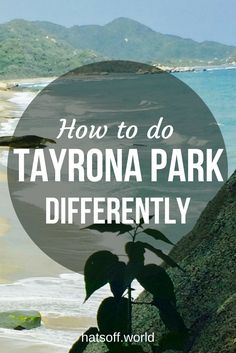 How to do Tayrona Park differently