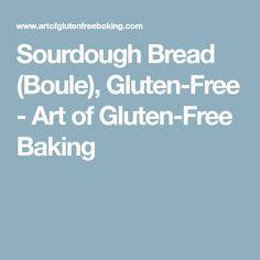 Sourdough Bread (Boule), Gluten-Free - Art of Gluten-Free Baking