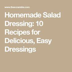 Homemade Salad Dressing: 10 Recipes for Delicious, Easy Dressings
