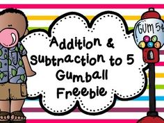 Addition & Subtraction to 5 Gumball Freebie (CCSS) Match each addition and subtraction problem on each gumball to the correct gumball Fluently add and subtract within Kindergarten Math Activities, Teaching Math, Kindergarten Classroom, Maths, Classroom Ideas, Math Addition, Addition And Subtraction, Kindergarten Addition, Math Stations