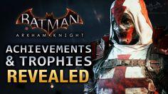 Batman: Arkham Knight - Achievements & Trophies Revealed