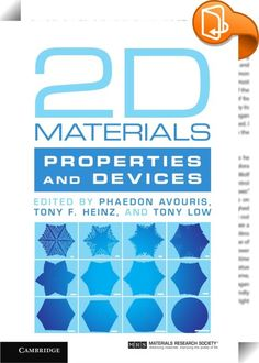 2D Materials    :  Learn about the most recent advances in 2D materials with this comprehensive and accessible text. Providing all the necessary materials science and physics background, leading experts discuss the fundamental properties of a wide range of 2D materials, and their potential applications in electronic, optoelectronic and photonic devices. Several important classes of materials are covered, from more established ones such as graphene, hexagonal boron nitride, and transiti...