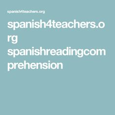 spanish4teachers.org spanishreadingcomprehension