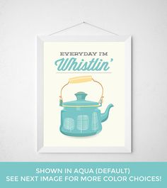 Tea Print Everyday I'm Whistlin' Funny kitchen by noodlehug - Tea Print - Everyday I'm Whistlin' - Funny kitchen Typography Poster wall art kettle brew funny aqua yellow mid century modern tree quote