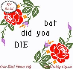 But Did You Die Cross Stitch Pattern - PDF Download