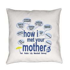 HIMYM TV Show Quotes Everyday Pillow HIMYM TV Show Quotes like Legen wait for it Dary, Haaave you met Ted?, Dammit Patrice and more in speech bubbles with Marshall, Lily, Barney, ted, and Robin official #HowIMetYourMother T-shirts, an  $23.99