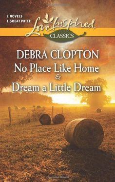 Debra Clopton - No Place Like Home & Dream a Little Dream / #awordfromJoJo #CleanRomance #ChristianFiction #DebraClopton