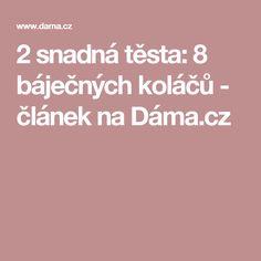 2 snadná těsta: 8 báječných koláčů - článek na Dáma.cz