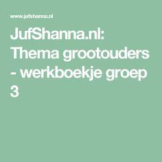 JufShanna.nl: Thema grootouders - nuttig voor de kinderboekenweek 2016…
