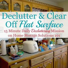 How to declutter and clear off flat surfaces all around your home, plus 3 ways to keep clutter from piling back up again in the future {on Home Storage Solutions 101}