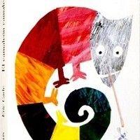 El camaleón camaleónico, de Eric Carle, leído para Filosofía a la de tres, sesión número tres: http://filosofiaaladetres.blogspot.com.es/2012/12/sesion-numero-tres-5-de-diciembre-de.html
