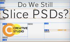 Do We Still Slice PSDs?: http://designshack.net/articles/css/do-we-still-slice-psds/