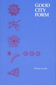 Good City Form by Kevin Lynch