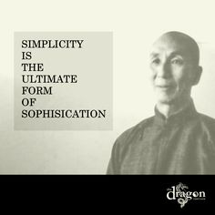 Simplicity is the ultimate form of sophistication. Ip Man Quotes, Life Quotes, Amazing Quotes, Great Quotes, Inspirational Quotes, Wing Chun, Bruce Lee, Kung Fu, Martial Arts Quotes