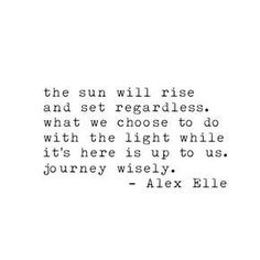 Journey wisely  Alex elle quote