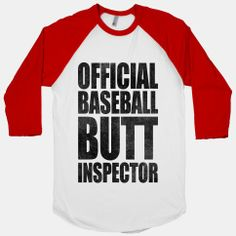 Official Baseball Butt Inspector | HUMAN | T-Shirts, Tanks, Sweatshirts and Hoodies