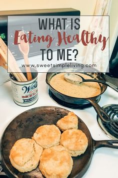 """What is """"Healthy Eating"""" to me? - Sweet Simple Living"""
