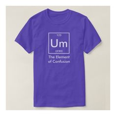 The Element of Confusion Funny Chemistry T-Shirt ($23) ❤ liked on Polyvore featuring tops, t-shirts, shirt top, t shirt, tee-shirt, purple top and purple tee