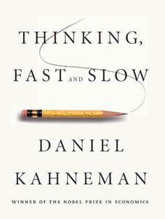 "[PSICOLOGÍA HUMANA] ""Thinking, fast and slow"", Daniel Kahneman. Pensar es lo importante."