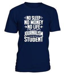 T Shirt 20-Journalism Student No Sleep  Funny Journalism T-shirt, Best Journalism T-shirt