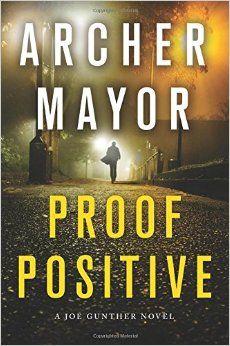 """""""Proof positive : a Joe Gunther novel"""" by Archer Mayor / MYS MAYOR [Oct 2014]"""