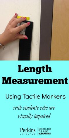 Using tactile markers to teach students with visual impairments to measure length
