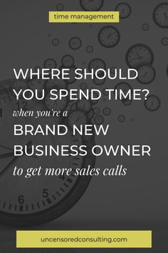 Where To Spend Time As A Business Owner - Uncensored Consulting.  As a service based business owner, you're always looking at ways to improve your time management and how to get more sales calls.  So, I am sharing where you should be spending your time as a new business owner to get more clients and make more sales. #howtofindclients #makemoremoney #servicebasedbusiness Sales Skills, Sales Coaching, Personal And Professional Development, Small Business Marketing, Free Training, Business Motivation, Inspire Others, Make More Money
