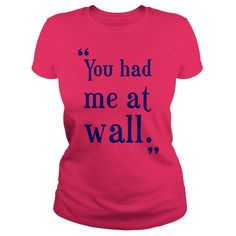 You had me at wall women's t