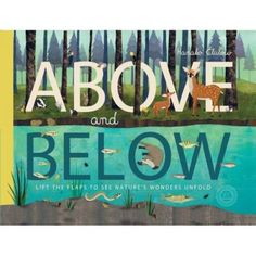 Above and Below by Anako Clulow An interactive book where children can lift half the page to see exactly what lives in a particular area. Children will enjoy reading about all sorts of different creatures. Full of facts but told in beautiful illustrations, this is the perfect book for kids who love non-fiction. They will love how each habitat is multi-layered.  We recommend for ages 4-9.