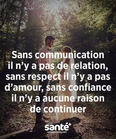 Communication, respect, confiance = base de l'Amour