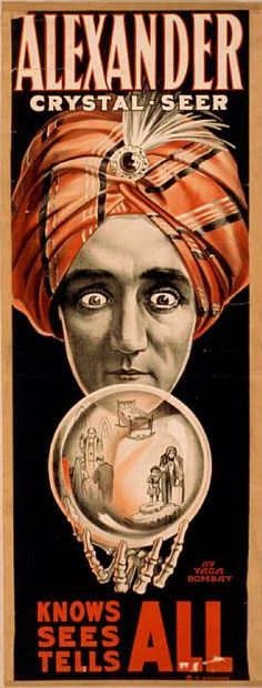 "Theatrical poster, ca 1910, ""Alexander, crystal seer knows, sees, tells all"". (American)"