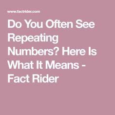 Do You Often See Repeating Numbers? Here Is What It Means - Fact Rider