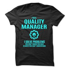 QUALITY MANAGER - I SOLVE PROBLEMS