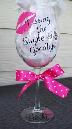 Bachelorette Wine Glass..I  what a great idea... and its cute too. See the bridal party wine glasses, they are great for Wedding Party & Parents of Bride & Groom!