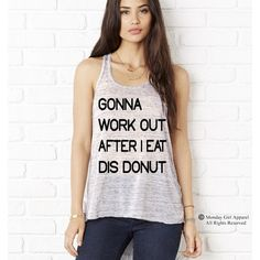 Gonna Work Out After I Eat Dis Donut Flowy Bella Tank Top Shirt ($20) ❤ liked on Polyvore featuring tops, silver, tanks, women's clothing, sheer white tank top, white shirt, racer back tank top, sheer white shirt and sheer tank