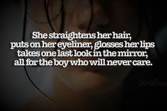 She , just like me :((   Sad Quotes   teens