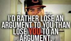 I'd Rather Lose an Argument to You - http://funnypicturequotes.com/id-rather-lose-an-argument-to-you/