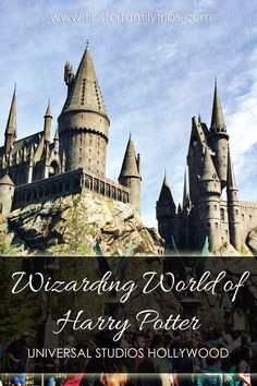 Looking for tips for visiting the new Wizarding World of Harry Potter at Universal Hollywood? We've got them! | tipsforfamilytrips.com | summer vacation| California | spring break | summer vacation