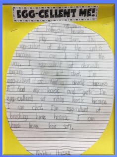 Personal Narrative: Egg-Cellent Me! Students write about what they are good at and what makes them special