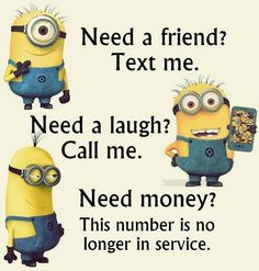 No matter how many times you watch the funny faces of these minions each time they look more funnier…. So we have collected best Most funniest Minions images collection . Read Minions images with Quotes-Humor Memes and Jokes Minions Images, Funny Minion Pictures, Funny Minion Memes, Minions Quotes, Funny Texts, Funny Jokes, Minions Pics, Minion Stuff, Best Friend Quotes Funny Hilarious